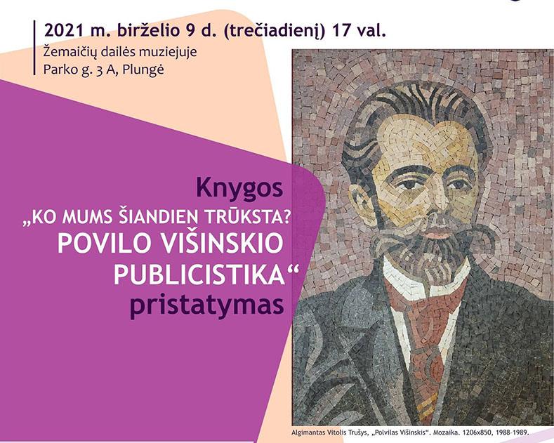 """Žemaičių dailės muziejuje – knygos """"Ko mums šiandien trūksta? Povilo Višinskio publicistika"""" sutiktuvės"""